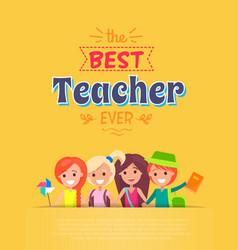 best teacher ever yellow vector image vector image