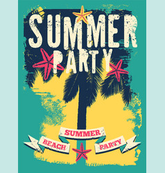 Summer beach party typographic grunge poster vector