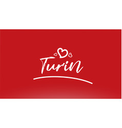 Turin white city hand written text with heart vector