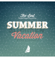 The best summer vacation typography background vector image vector image