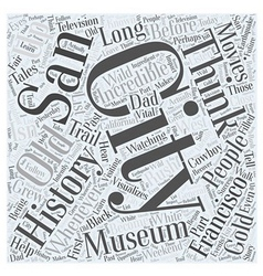 The Incredible History of San Francisco Word Cloud vector image vector image