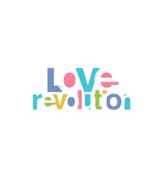 love revolution slogan for tshirt typography vector image