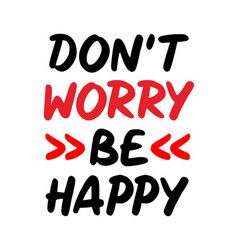 Slogan dont worry be happy typography graphic vector