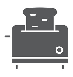 toaster glyph icon kitchen and cooking vector image