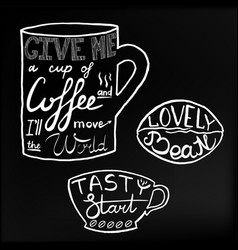 Tasty startlovely beangive me a up of coffee and vector