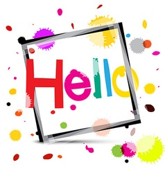 Hello Colorful Hello Title with Colorful Splashes vector image vector image