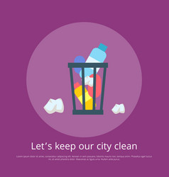 Lets keep our city clean vector