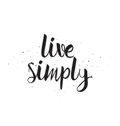 Live simply inscription Greeting card with vector