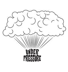 under pressure vector image vector image