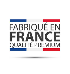 made in france premium quality vector image vector image