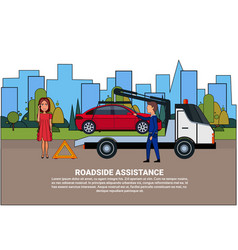 roadside assistance towing broken car over driver vector image