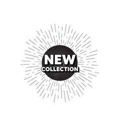 New collection new fashion arrival sign vector