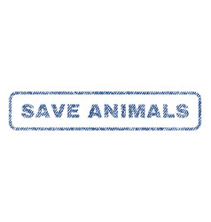 save animals textile stamp vector image
