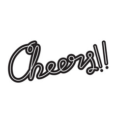 cheers hand drawn custom lettering vector image