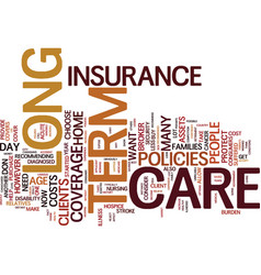 Long term care insurance when you need it text vector