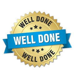 Well done 3d gold badge with blue ribbon vector