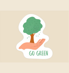 Go green sign with a helping hand and tree vector
