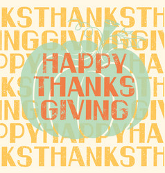 happy thanksgiving day holiday card with vector image