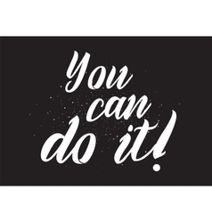 You can do it inscription Greeting card with vector image vector image