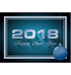happy new year 2018 card in blue with christmas vector image