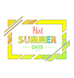 hot summer days greeting in abstract frame vector image