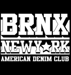 bronx new york typography t-shirt graphics vector image vector image