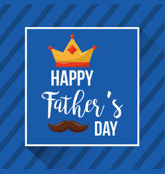 happy fathers day card celebration mustache vector image