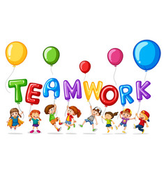 children with balloons for word teamwork vector image