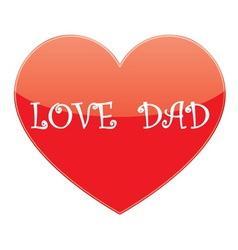 heart love dad vector image vector image