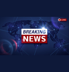 Breaking world news live tv background and vector
