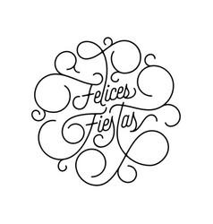 Happy holidays felices fiestas flourish vector