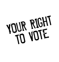 Your Right To Vote rubber stamp vector