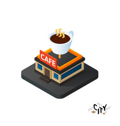 Isometric coffeehouse cafe icon building city vector image vector image