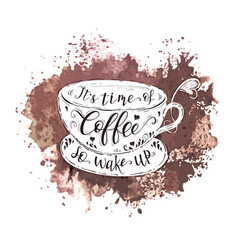 quote on coffee cup and watercolor splash vector image vector image