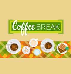 coffee cup break breakfast drink beverage top view vector image
