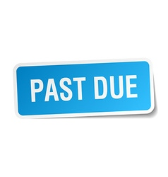 Past due blue square sticker isolated on white vector