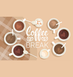 coffee cup break breakfast drink beverage top view vector image
