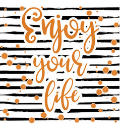 Enjoy your life poster vector