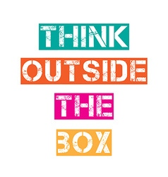 Inspirational quoteThink outside the box vector