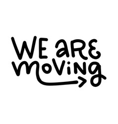 We are moving - lettering moving card text vector