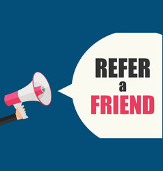 refer a friend poster with megaphone and hand vector image