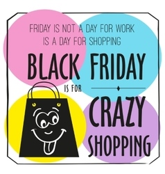 Black Friday poster with quote design template vector image