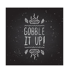 Gobble it up - typographic element vector