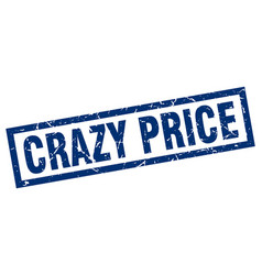 Square grunge blue crazy price stamp vector