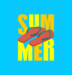 summer and slippers lettering sea shoes typography vector image