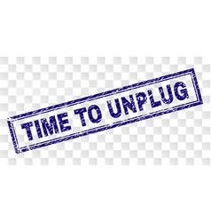 Grunge time to unplug rectangle stamp vector