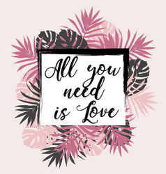 all you need is love quote vector image