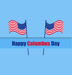 columbus day the discoverer of america usa flag vector image