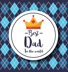 Badge best dad in the world crown argyle pattern vector