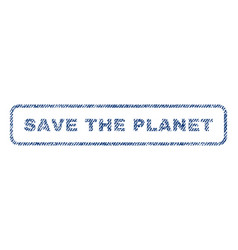 Save the planet textile stamp vector